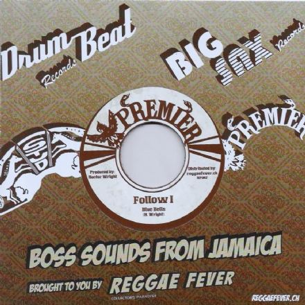 Blue Bells - Follow I / Portland All Stars - Follow Dub (Premier / Reggae Fever) EU 7""